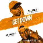 Filinx – Get Down ft. Dremo (Prod. By Chips)