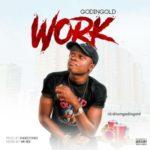 Godingold – Work (Prod. Endeetone)