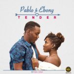 Pablo – Tender ft. Ebony
