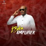 2Baba – Amplifier [New Song] | Download Mp3