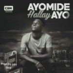 Ayomide – Hallay (Prod. By Juju)