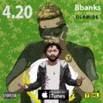 BBanks – 4.20 f. Olamide (Prod. BBanks) [New Song]