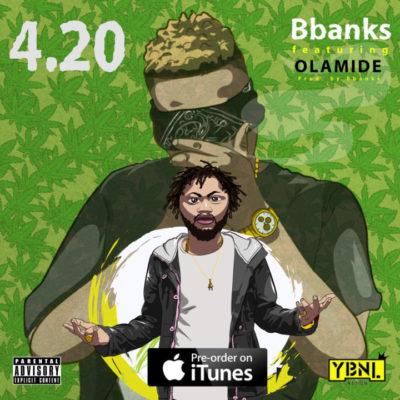 B Banks – 4.20 f. Olamide (prod. B Banks)[New Song]