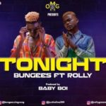AUDIO+VIDEO: Bungees – Tonight ft. Rolly