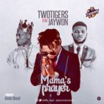 TwoTigers – Mama's Prayer ft. Jaywon