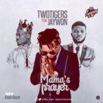 TwoTigers – Mama's Prayer ft. Jaywon