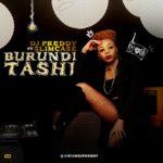 DJ Preddy – Burundi Tashi ft. Slimcase