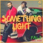 Falz – Something Light ft. Ycee [New Video]