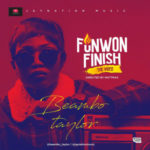 VIDEO: Beambo Taylor – Funwon Finish