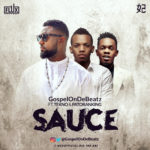 GospelOnDeBeatz – Sauce ft. Tekno & Patoranking [New Song]