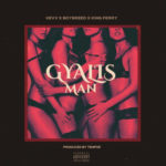 VIDEO+AUDIO: Kevv X Boybreed X King Perry – Gyalis Man (Prod. Tempoe)