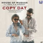 VIDEO: House Of Musaak – Copy Dat ft. Oral P & Adeekay