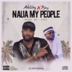 Ability – Naija My People f. Pjay