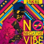 2SKiii – No Negative Vibe