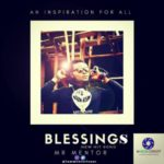 Mr. Mentor – Blessings