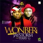 Jaystorm – Wonberi ft. Terry G
