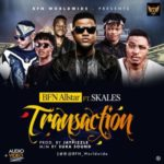 VIDEO | AUDIO: BFN All Stars ft. Skales – Transaction