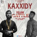 Kaxxidy – Fulani Cattle ft. Wale Turner