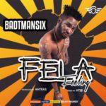 Badtmansix – Fela Feeling