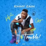 Emmy Zain – Trouble (Prod. Teekay-Witty)