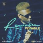 Reminisce – Ponmile [New Video]