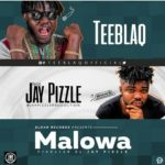 Teeblaq – Malowa (Gwara Gwara) ft. JayPizzle [New Song]