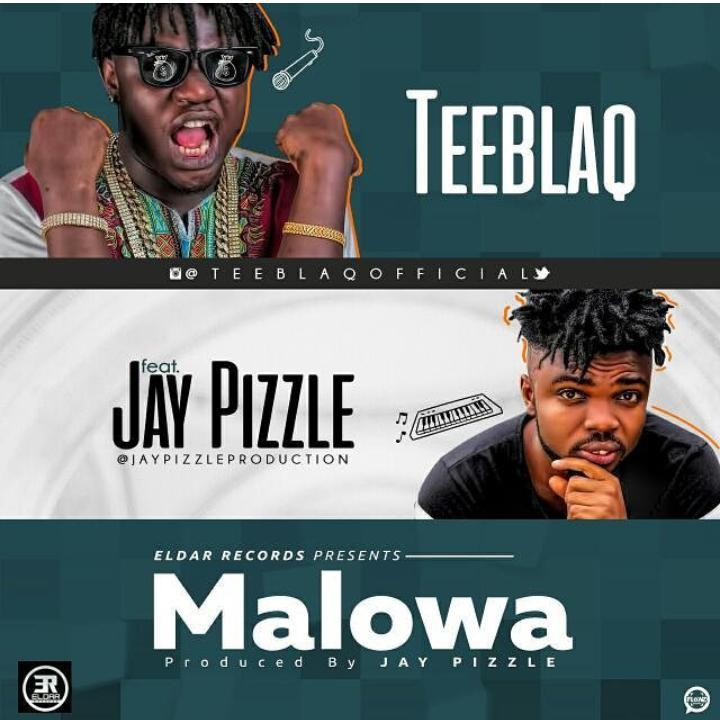 Teeblaq – Malowa (Gwara Gwara) ft. JayPizzle [New Song]