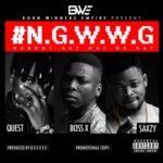 VIDEO: BWE ft. Saxzy, Boss X & Bad Boy Quest – NGWWG