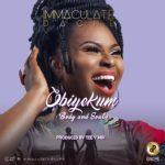 "PREMIERE: Immaculate Dache – ""Obiyekum"" + Lyric Video"
