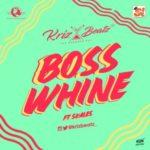 Krizbeatz – Boss Whine ft. Skales [New Video]