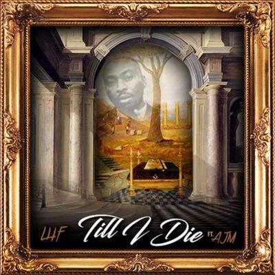LHF – Till I DIE ft. AJM