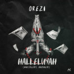 Orezi – Halleluyah (Hustlers Anthem) [New Song]
