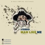 Stereo – Man Like Me (Prod. Otee Beatz) [New Song]