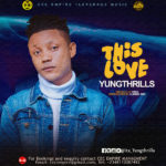 Yungthrills – This Love