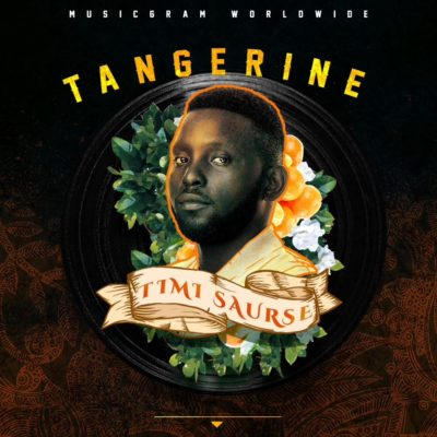 Download Mp3: Timi Saurse – Tangerine