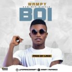 Wampy – Boi (Prod. By Lake)