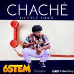 6stem – Chache (Prod. By Krizbeatz)