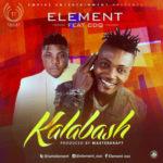 VIDEO: Element – Kalabash ft. CDQ (Prod. By Masterkraft)