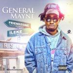 General Mayne – Friendzone + Ileke