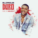 Glorious – Duro