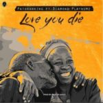 Patoranking – Love You Die ft. Diamond Platnumz [New Song]