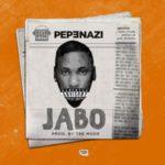 Pepenazi – Jabo [New Song]
