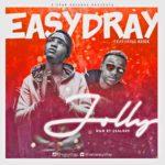 Easydray – Jolly ft. 02ice
