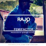 Femi Factor – Rajo