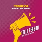 Timaya – Telli Person ft. Olamide & Phyno [New Song] | Download Mp3