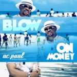 UC Paul – Blow On Money