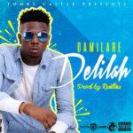 Damilare – Delilah (Prod. Runtinz)