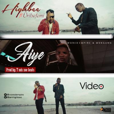 "[VIDEO]: Highbee – ""AIYE"" ft. Oritse Femi (Prod. T-mix Zoe Beats)"
