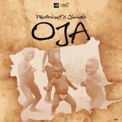 Download Masterkraft – Oja ft. Olamide.mp3