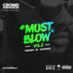 MIXTAPE: Crowd Kontroller – MustBlow Vol. 2 (Sounds Of Summer)